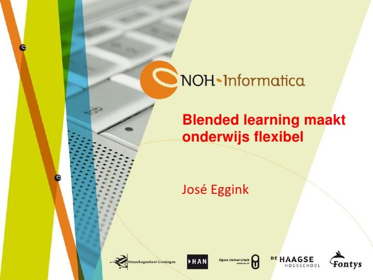 Blended learning maaktonderwijs flexibelJosé Eggink
