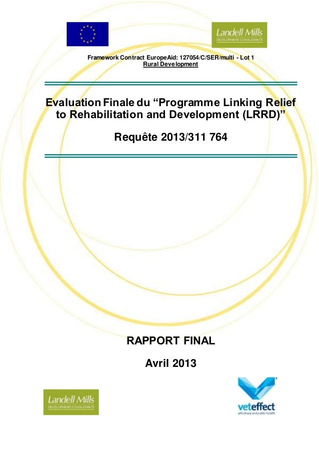 "Framework Contract EuropeAid: 127054/C/SER/multi - Lot 1 Rural Development Evaluation Finale du ""Programme Linking Relief ..."