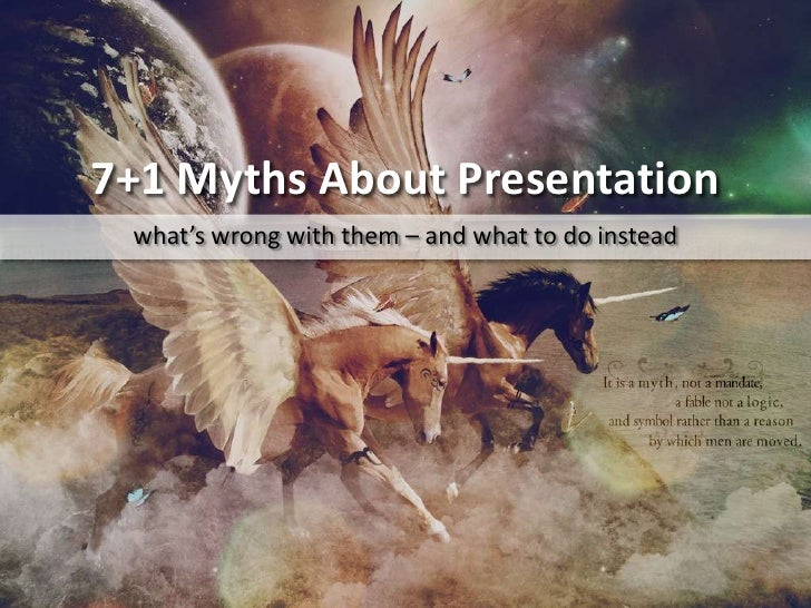7+1 Myths About Presentation<br />what's wrong with them – and what to do instead<br />