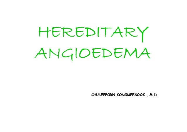 Hereditary Angioedema I