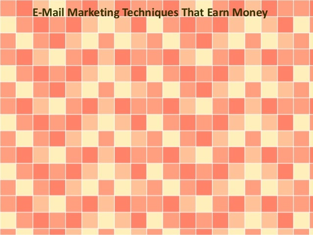 E-Mail Marketing Techniques That Earn Money