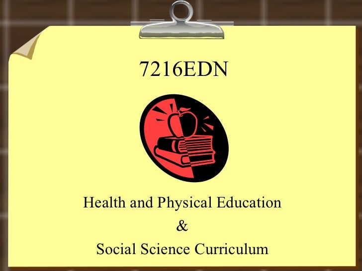 7216EDN Health and Physical Education & Social Science Curriculum