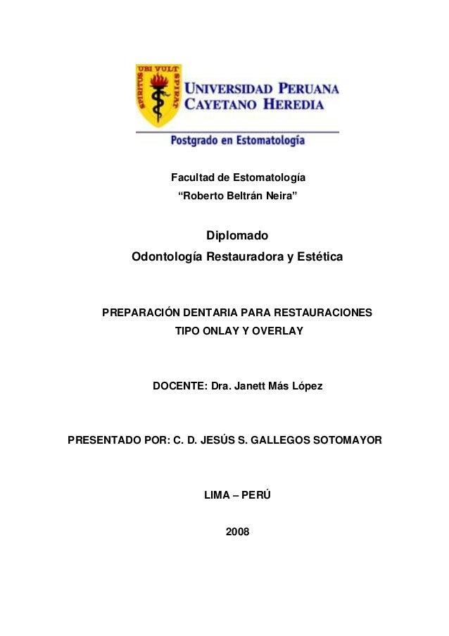 """Facultad de Estomatología """"Roberto Beltrán Neira"""" Diplomado Odontología Restauradora y Estética PREPARACIÓN DENTARIA PARA ..."""