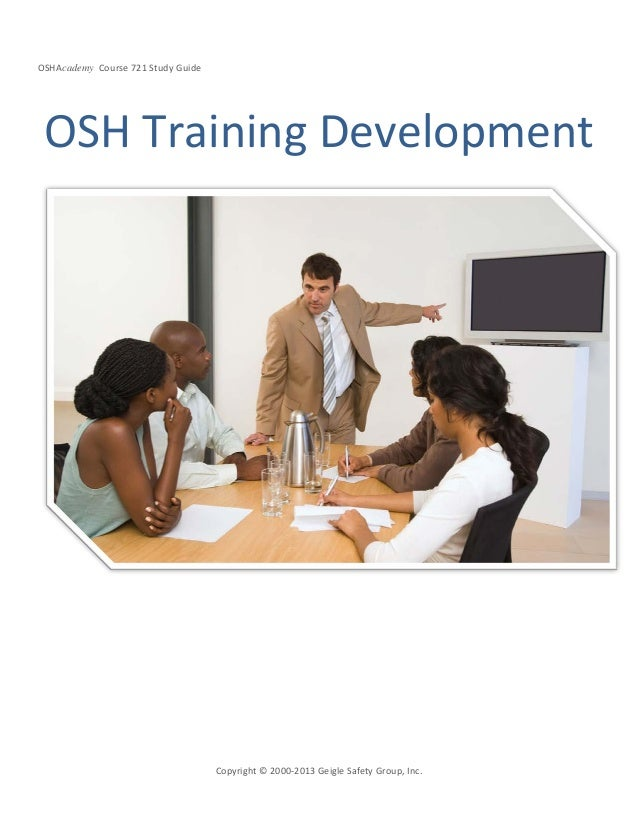 OSHAcademy Course 721 Study GuideCopyright © 2000-2013 Geigle Safety Group, Inc.OSH Training Development