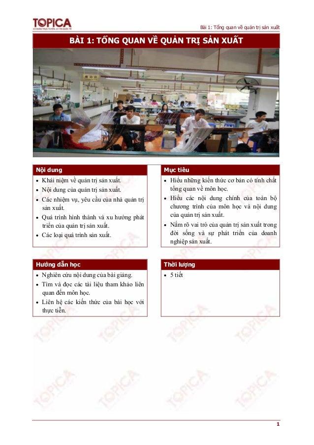 Bài 1: Tổng quan về quản trị sản xuất            BÀI 1: TỔNG QUAN VỀ QUẢN TRỊ SẢN XUẤTNội dung                            ...