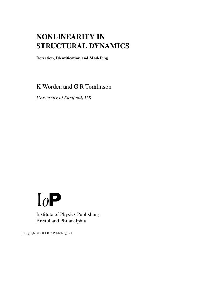 NONLINEARITY IN         STRUCTURAL DYNAMICS         Detection, Identification and Modelling         K Worden and G R Tomlin...