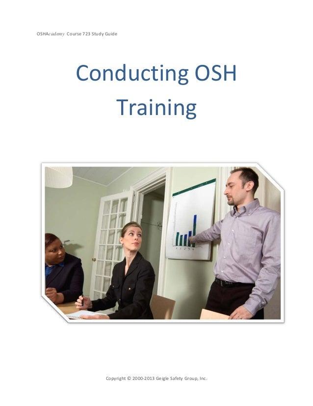 OSHAcademy Course 723 Study GuideCopyright © 2000-2013 Geigle Safety Group, Inc.Conducting OSHTraining