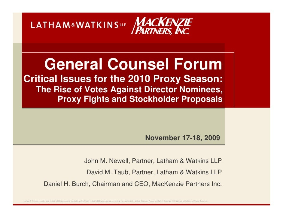 General Counsel Forum Critical Issues for the 2010 Proxy Season:                The Rise of Votes Against Director Nominee...