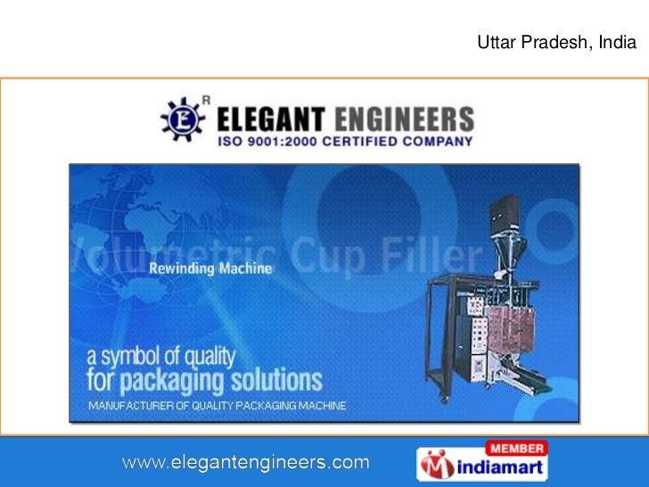 Indian Packaging Machines By Elegant Engineers, Noida
