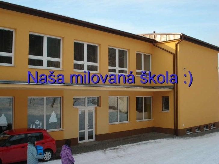 Naša milovaná škola :)