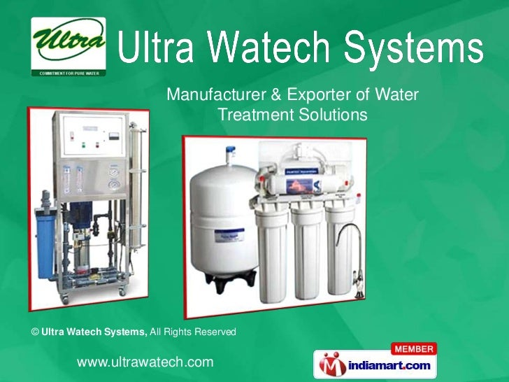 Manufacturer & Exporter of Water                                 Treatment Solutions© Ultra Watech Systems, All Rights Res...