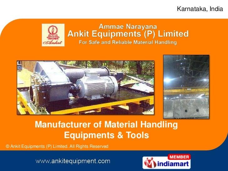 Karnataka, India              Manufacturer of Material Handling                    Equipments & Tools© Ankit Equipments (P...