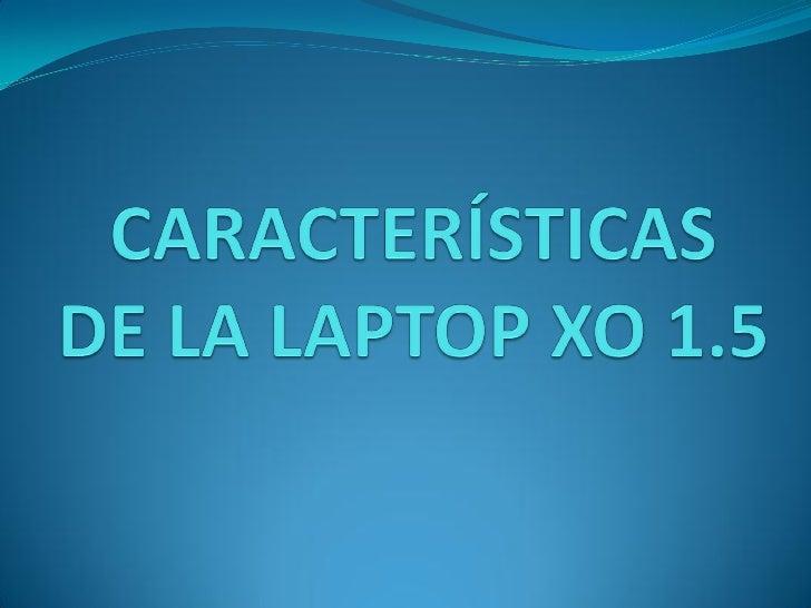 72801518 laptop-xo-secundaria-caracteristicas-generales