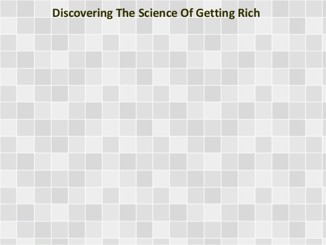 Discovering The Science Of Getting Rich