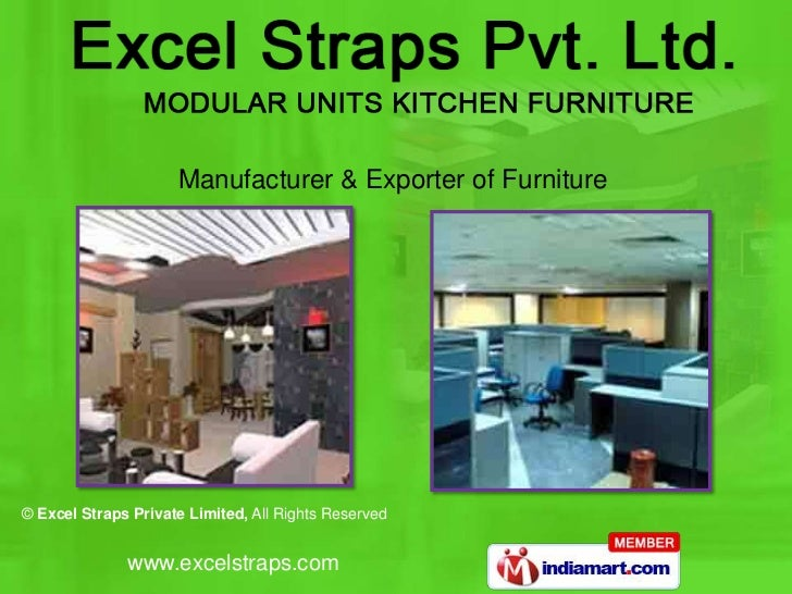 Modular Kitchen Furniture by Excel Straps Private Limited Faridabad