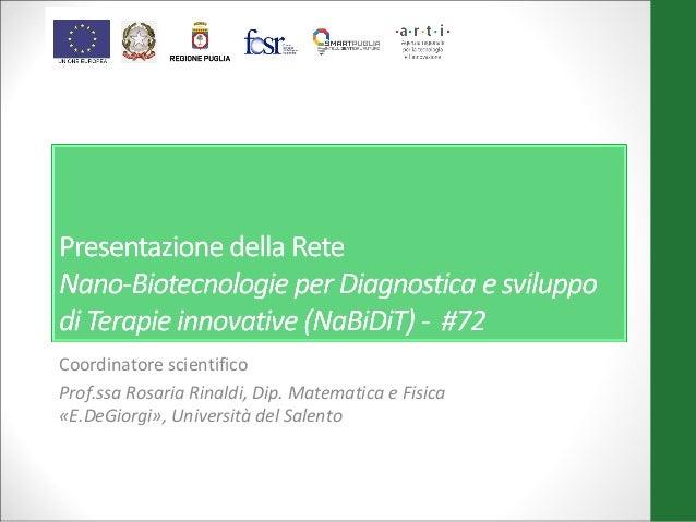 Coordinatore scientifico Prof.ssa Rosaria Rinaldi, Dip. Matematica e Fisica «E.DeGiorgi», Università del Salento