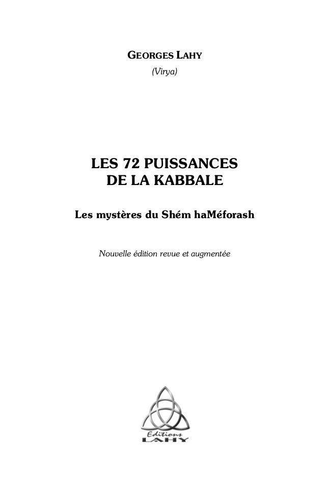 GEORGES LAHY                  (Virya)  LES 72 PUISSANCES    DE LA KABBALELes mystères du Shém haMéforash    Nouvelle éditi...
