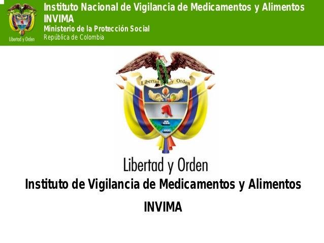 Instituto Nacional de Vigilancia de Medicamentos y Alimentos   INVIMA   Ministerio de la Protección Social   República de ...