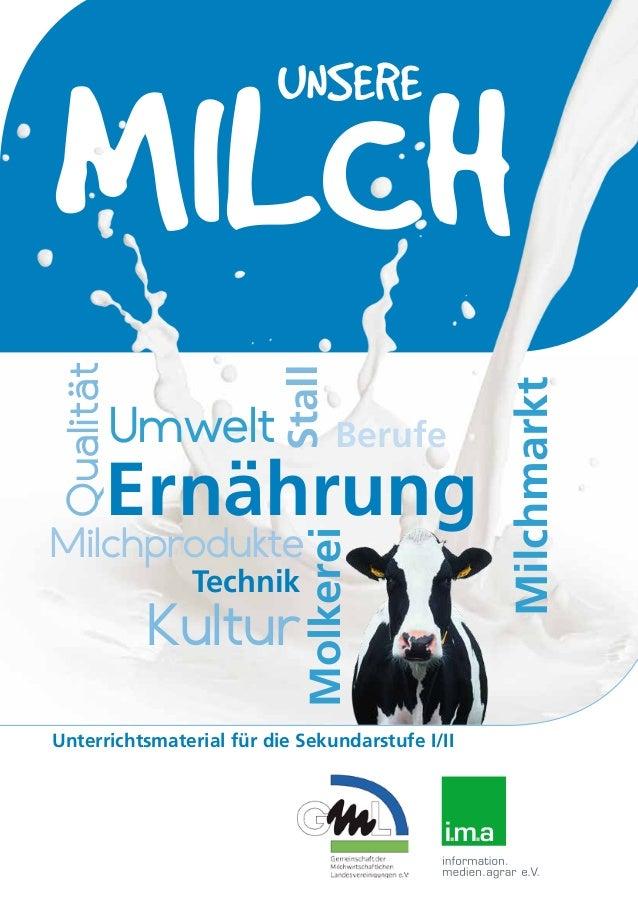 MILCHVIELFALT 1.2 MILCH UNSERE Unterrichtsmaterial für die Sekundarstufe I/II Molkerei Stall Kultur Berufe Qualität Techni...