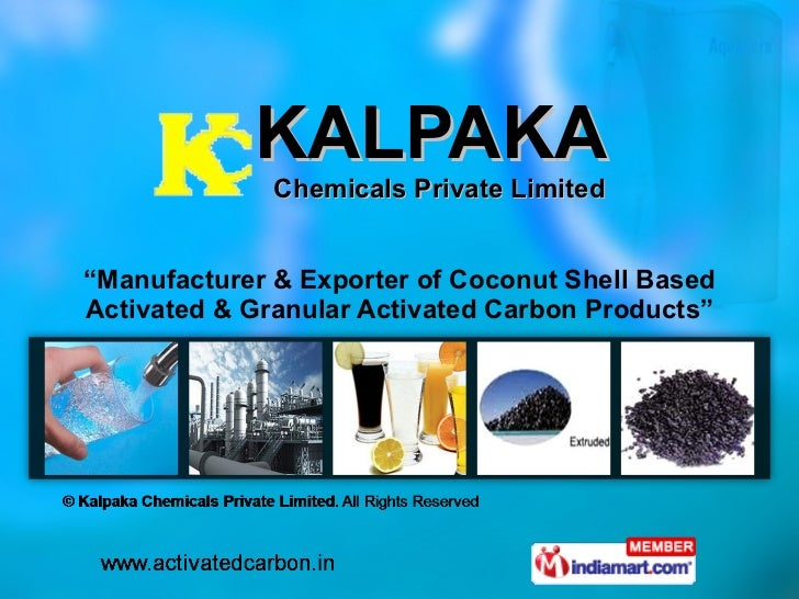 """KALPAKA  Chemicals Private Limited """" Manufacturer & Exporter of Coconut Shell Based Activated & Granular Activated Carbon ..."""