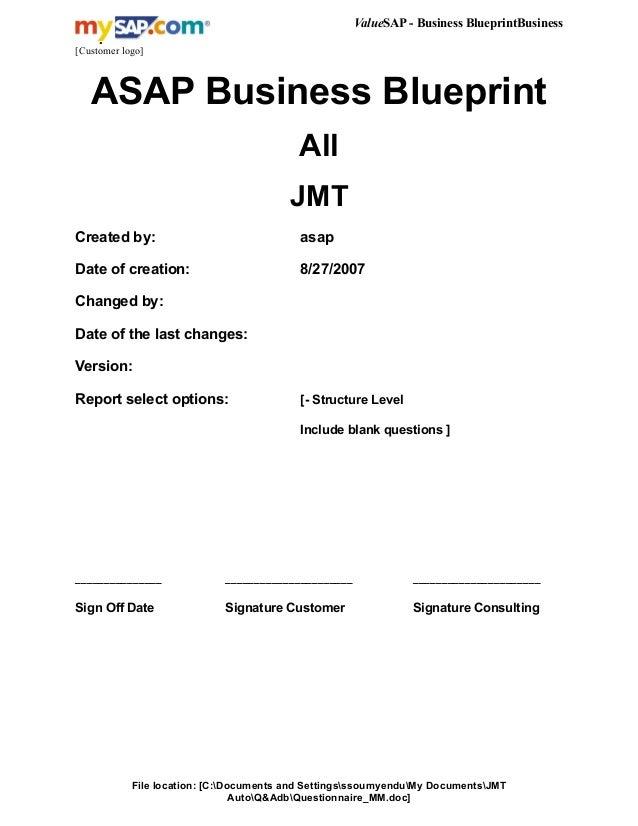 ValueSAP - Business BlueprintBusiness Blueprint [Customer logo] ASAP Business Blueprint All JMT Created by: asap Date of c...