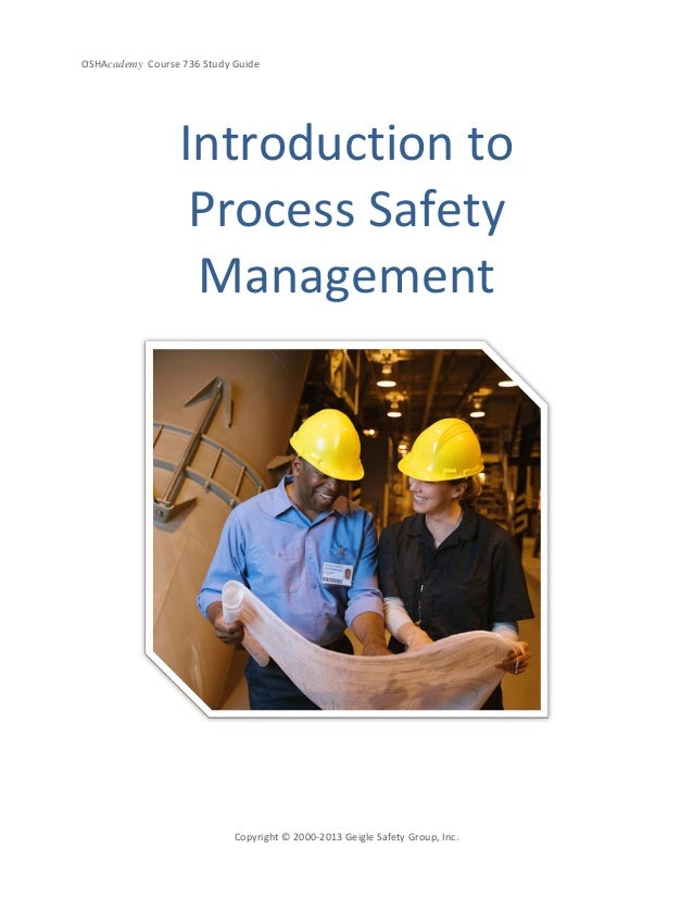 OSHAcademy Course 736 Study GuideCopyright © 2000-2013 Geigle Safety Group, Inc.Introduction toProcess SafetyManagement