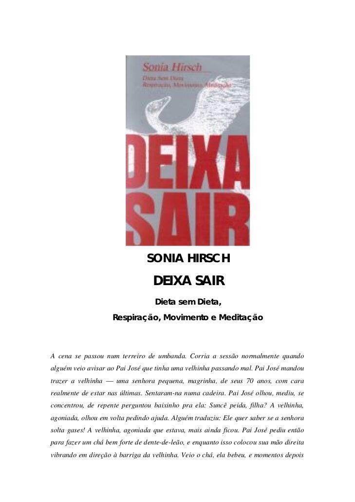 SONIA HIRSCH                                  DEIXA SAIR                                  Dieta sem Dieta,                ...