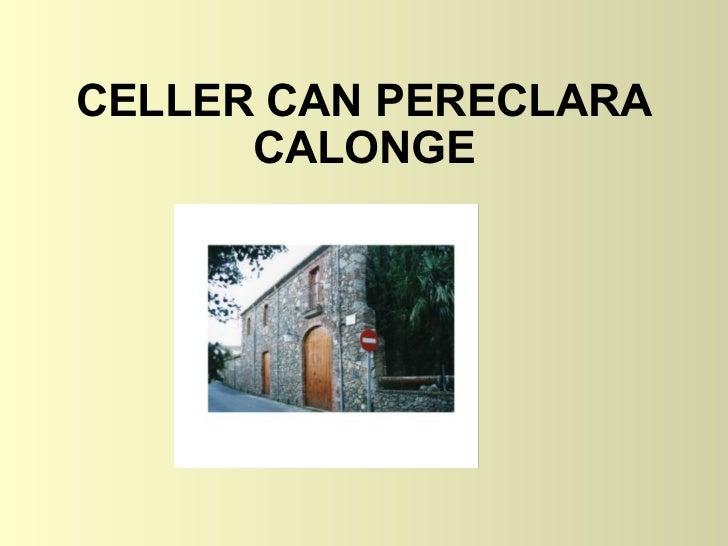 CELLER CAN PERECLARA  CALONGEpr