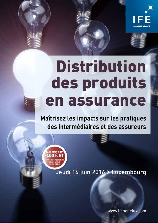 Distribution des produits en assurance Maîtrisez les impacts sur les pratiques des intermédiaires et des assureurs Jeudi 1...