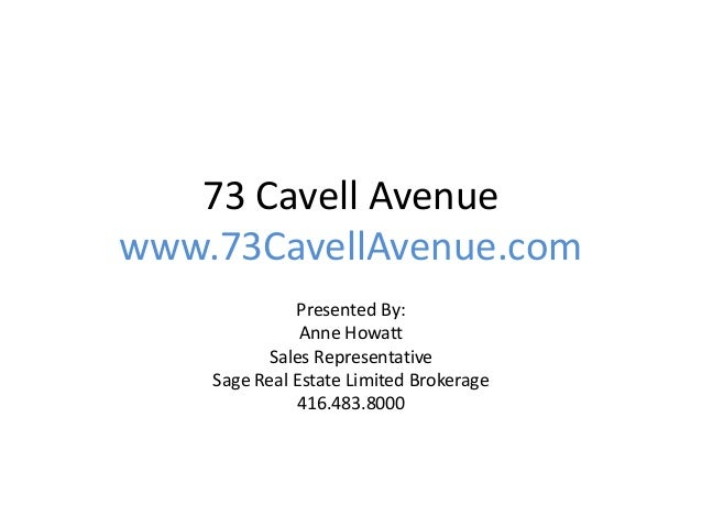73 Cavell Avenuewww.73CavellAvenue.com              Presented By:               Anne Howatt          Sales Representative ...