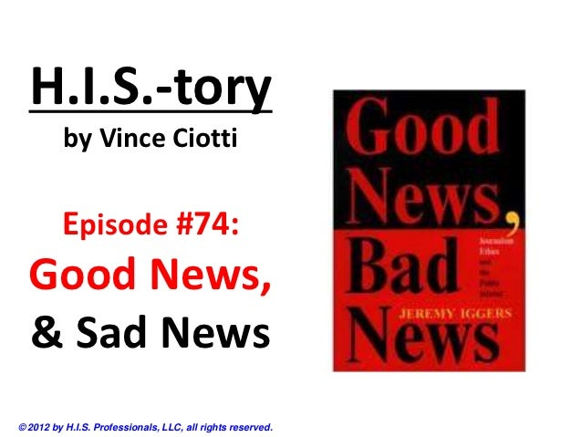 H.I.S.-tory          by Vince Ciotti         Episode #74:  Good News,  & Sad News© 2012 by H.I.S. Professionals, LLC, all ...