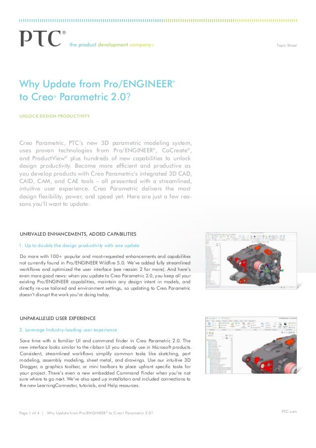 Topic Sheet  Why Update from Pro/ENGINEER to Creo Parametric 2.0?  ®  ®  UNLOCK DESIGN PRODUCTIVITY  Creo Parametric, PTC'...