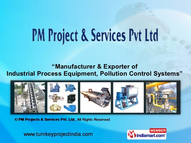 """ Manufacturer & Exporter of  Industrial Process Equipment, Pollution Control Systems"""
