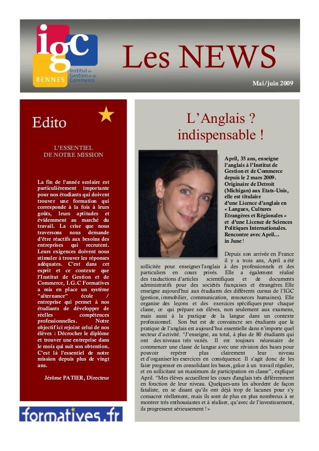 Les NEWS Mai/juin 2009 L'ESSENTIEL DE NOTRE MISSION Edito April, 35 ans, enseigne l'anglais à l'Institut de Gestion et de ...