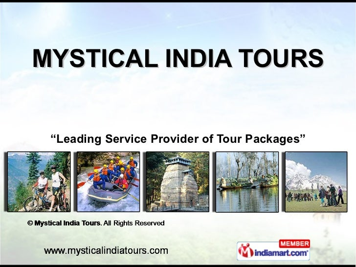 "MYSTICAL INDIA TOURS "" Leading Service Provider of Tour Packages"""