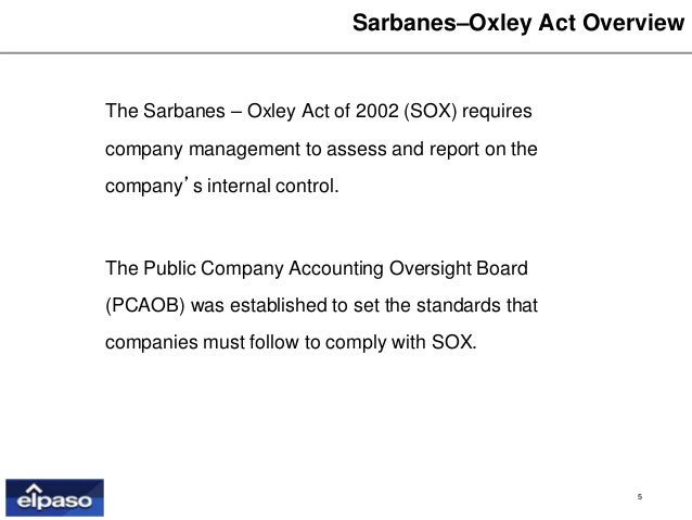 what is the role of internal controls in complying with sox 2002 Since its enactment, the sarbanes-oxley act, or sox as it is often called, has been both heralded and maligned ey believes it is important to consider what the section 404 relating to internal controls over financial reporting the sarbanes-oxley act of 2002.