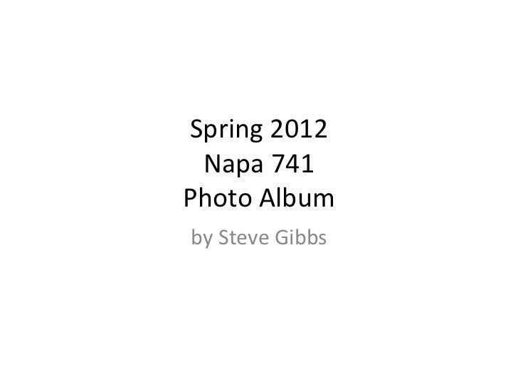 Spring 2012 Napa 741Photo Albumby Steve Gibbs