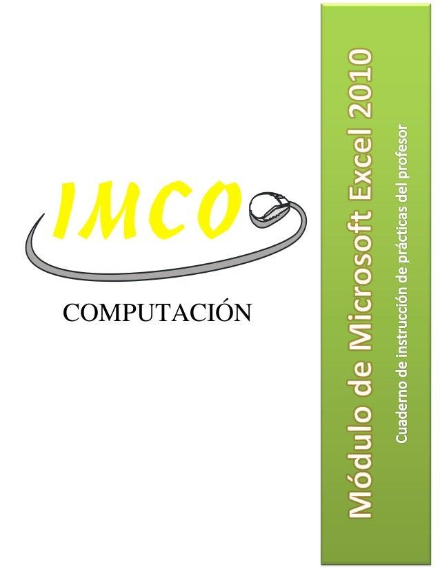 Módulo de Microsoft Excel 2010 2010COMPUTACIÓN                                            Cuaderno de prácticas Modulo WOR...