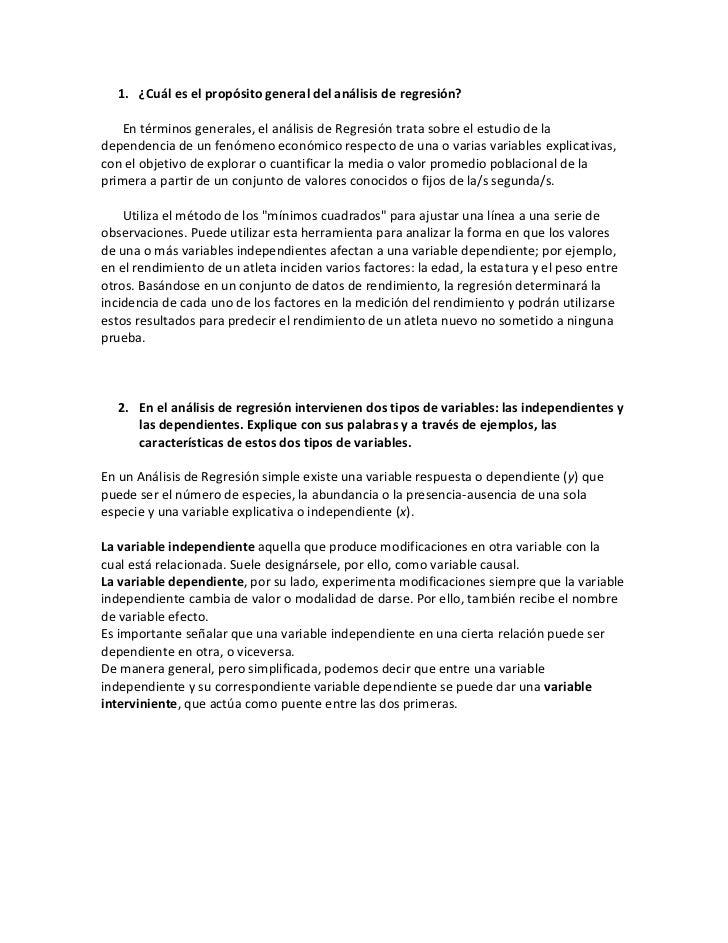 1. ¿Cuál es el propósito general del análisis de regresión?    En términos generales, el análisis de Regresión trata sobre...