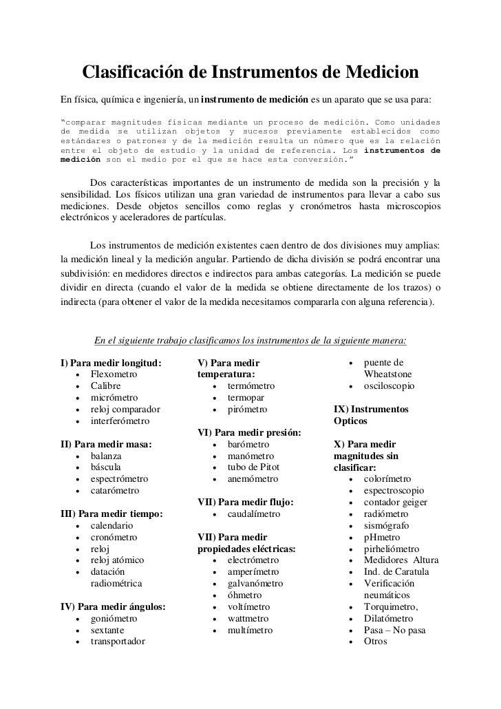 Clasificación de Instrumentos de MedicionEn física, química e ingeniería, un instrumento de medición es un aparato que se ...