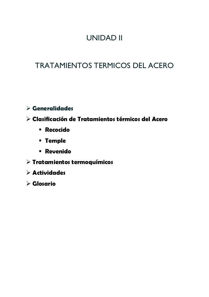 UNIDAD II   TRATAMIENTOS TERMICOS DEL ACERO Generalidades Clasificación de Tratamientos térmicos del Acero     Recocido...