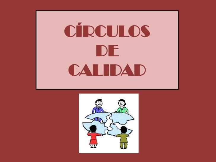 CÍRCULOS   DECALIDAD
