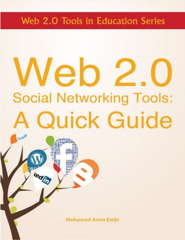 Web 2.0 Social Networking Tools:        A Quick Guide        MOHAMED AMIN EMBI       Centre for Academic Advancement      ...