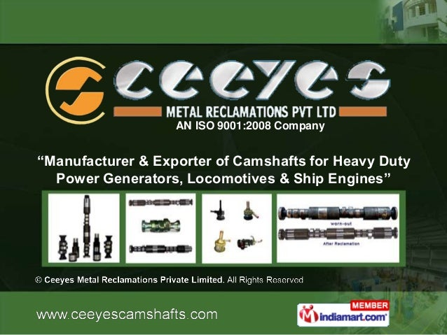 Reclamation Of Cam Shafts by Ceeyes Metal Reclamations Private Limited Chennai