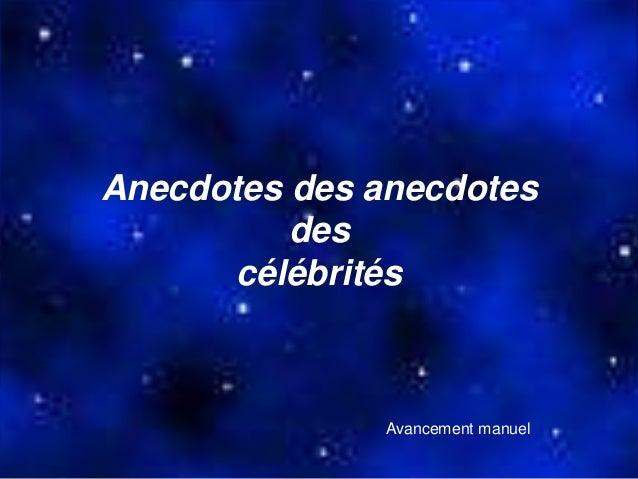 Anecdotes des anecdotes des célébrités  Avancement manuel