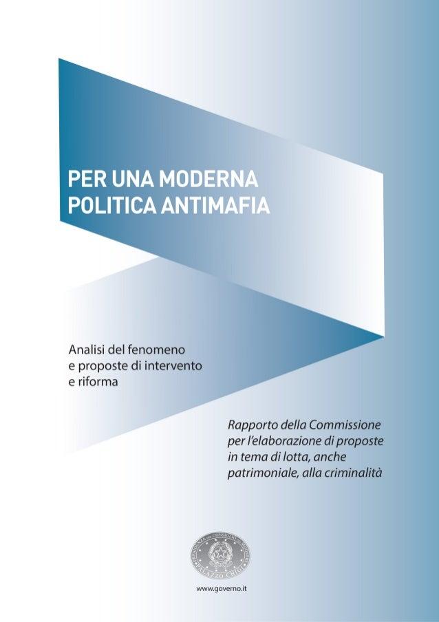 PER UNA MODERNA POLITICA ANTIMAFIA  Con decreto del 7 giugno 2013 il Presidente del Consiglio dei Ministri Enrico Letta ha...