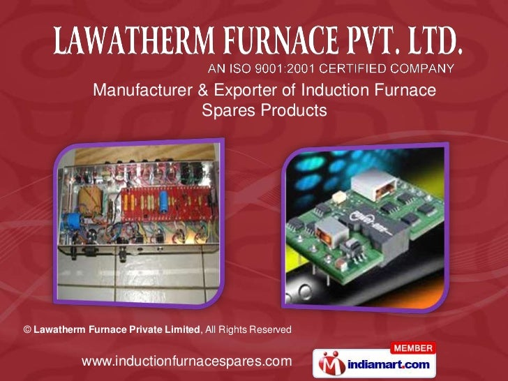 Manufacturer & Exporter of Induction Furnace                           Spares Products© Lawatherm Furnace Private Limited,...