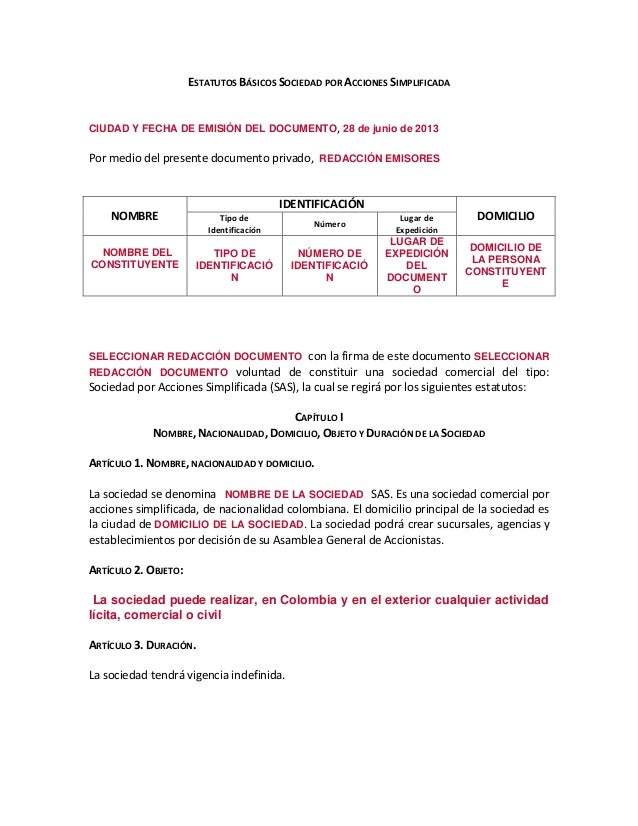 ESTATUTOS BÁSICOS SOCIEDAD POR ACCIONES SIMPLIFICADA  CIUDAD Y FECHA DE EMISIÓN DEL DOCUMENTO, 28 de junio de 2013  Por me...