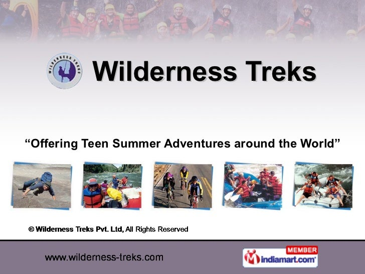 """Wilderness Treks """" Offering Teen Summer Adventures around the World"""""""