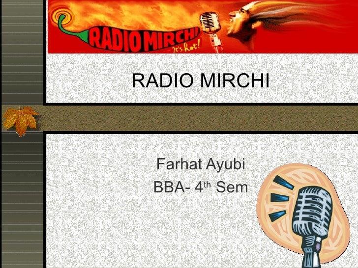 RADIO MIRCHI Farhat Ayubi BBA- 4th Sem